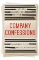 Company confessions : secrets, memoirs, and the CIA