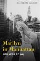 Marilyn in Manhattan : her year of joy