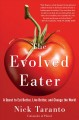 The evolved eater : a quest to eat better, live better, and change the world