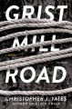 Grist Mill Road : a novel