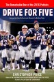 Drive for five : the remarkable run of the 2016 Patriots