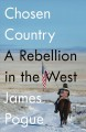 Chosen country : a rebellion in the West