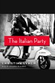 The Italian party : a novel