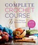 Complete crochet course : the ultimate reference guide