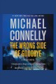 The wrong side of goodbye : Harry Bosch Series, Book 21