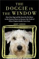 The doggie in the window : how one dog led me from the pet store to the factory farm to uncover the truth of where puppies really come from
