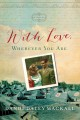 With love, wherever you are : a novel