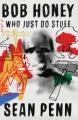Bob Honey who just do stuff : a novel