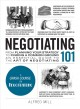 Negotiating 101 : from planning your strategy to finding a common ground, an essential guide to the art of negotiating