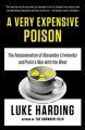 A very expensive poison : the assassination of Alexander Litvinenko and Putin
