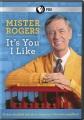 Mister Rogers' neighborhood : it's you I like