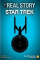 The real story. Star trek