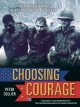 Choosing courage : inspiring stories of what it means to be a hero