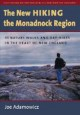 The new hiking the Monadnock Region : 44 nature walks and day-hikes in the heart of New England