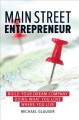 Main street entrepreneur : build your dream company doing what you love where you live
