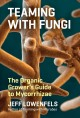 Teaming with fungi : the organic grower