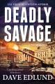 Deadly savage : a Peter Savage novel