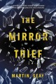 The mirror thief : a novel