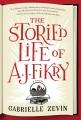 The storied life of A. J. Fikry : a novel