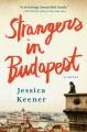 Strangers in Budapest : a novel