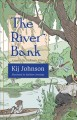 The river bank : a sequel to Kenneth Grahame