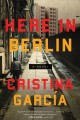 Here in Berlin : a novel