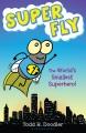 Super Fly : the world's smallest superhero!