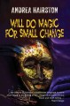 Will do magic for small change : a novel of what might have been