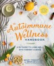 The autoimmune wellness handbook : a DIY guide to living well with chronic illness