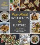 Prep-ahead breakfasts & lunches : 75 no-fuss recipes to save you time & money