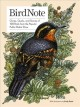 BirdNote : chirps, quirks, and stories of 100 birds from the popular public radio show