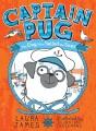Captain Pug : the dog who sailed the seas