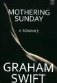 Mothering Sunday : [a romance]