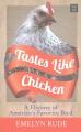 Tastes like chicken : a history of America