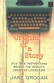 Origins of a story : 202 true inspirations behind the world