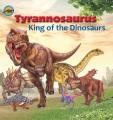 Tyrannosaurus : king of the dinosaurs