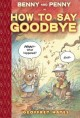Benny and Penny in How to say goodbye : a Toon book