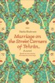 Marriage on the street corners of Tehran : a novel based on the true stories of temporary marriage.