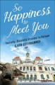 So happiness to meet you : foolishly, blissfully stranded in Vietnam