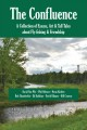 The confluence : fly-fishing & friendship in the Dartmouth College Grant : a collection of essays, art, and tall tales.
