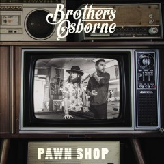 PAWN SHOP BROTHERS OSBORNE cover art