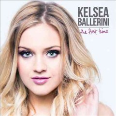 KELSEA BALLERINI FIRST TIME cover art
