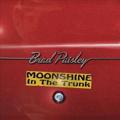brad paisley moonshine in the trunk cover art
