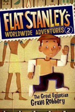 Flat Stanley: The Great <br />Egyptian Grave Robbery cover art
