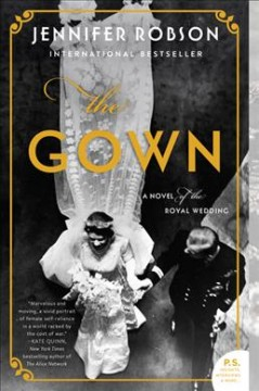 The gown : a novel of the royal wedding Opens in new window