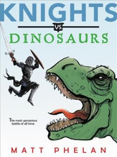 Knights vs. dinosaurs Opens in new window