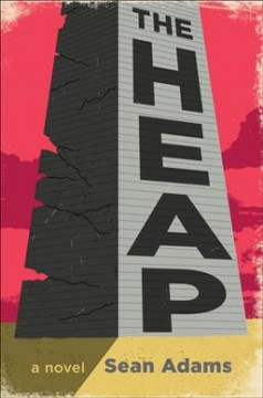 The heap : a novel