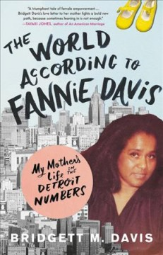 Featured title The World According to Fannie Davis: My mother's life in the Detroit numbers