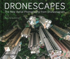Dronescapes : the new aerial photography from Dronestagram.
