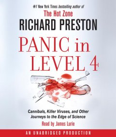 Panic in level 4 [cannibals, killer viruses, and other journeys to the edge of science]